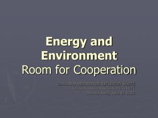 Energy and Environment Room for Cooperation