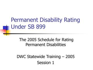 Permanent Disability Rating Under SB 899