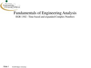 Fundamentals of Engineering Analysis EGR 1302  - Time based and expanded Complex Numbers