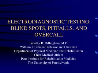 ELECTRODIAGNOSTIC TESTING: BLIND SPOTS, PITFALLS, AND OVERCALL