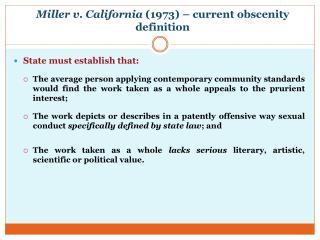 Miller v. California  (1973) – current obscenity definition