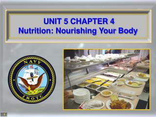 UNIT 5 CHAPTER 4 Nutrition: Nourishing Your Body