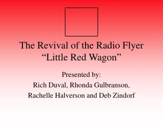 "The Revival of the Radio Flyer ""Little Red Wagon"""