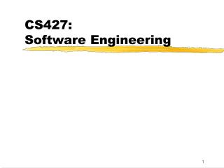 CS427:   Software Engineering