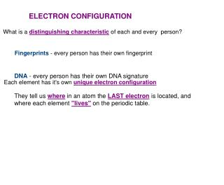 What is a  distinguishing characteristic  of each and every  person?