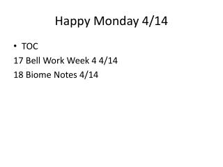 Happy Monday 4/14