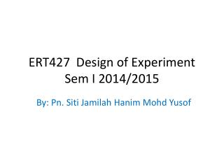 ERT427  Design of Experiment Sem I 2014/2015