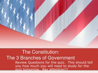 The Constitution: The 3 Branches of Government