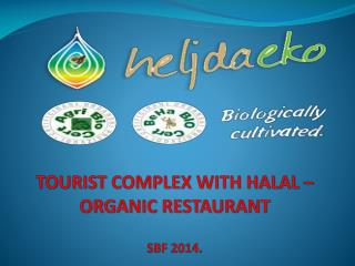 TOURIST COMPLEX WITH HALAL – ORGANIC RESTAURANT SBF 2014.