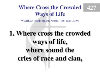 Where Cross the Crowded Ways of Life (1)