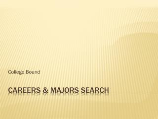 Careers & Majors Search