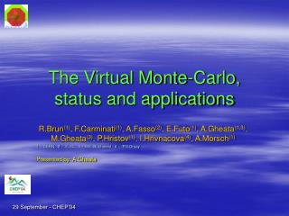 The Virtual Monte-Carlo, status and applications