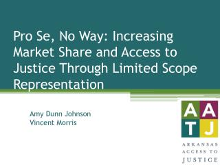 Pro Se, No Way: Increasing Market Share and Access to Justice Through Limited Scope Representation