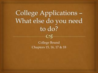 College Applications –  What else do you need to do?