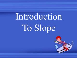 Introduction To Slope