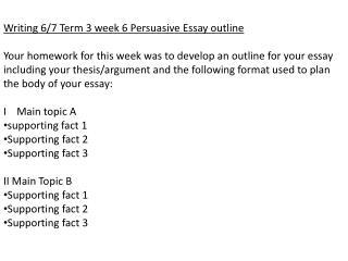Writing 6/7 Term 3 week 6 Persuasive Essay outline