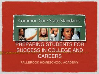 PREPARING STUDENTS FOR SUCCESS IN COLLEGE AND CAREERS