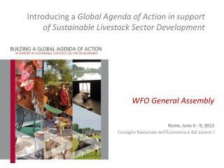 Introducing a  Global Agenda of Action in support of Sustainable Livestock Sector Development