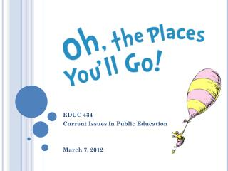 EDUC 434 Current Issues in Public Education March 7, 2012