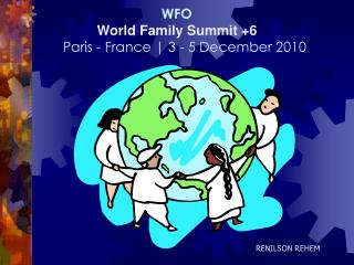 WFO World Family Summit +6     Paris - France | 3 - 5 December 2010