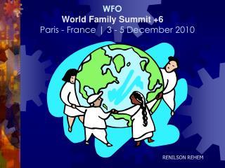 WFO World Family Summit +6   Paris - France | 3 - 5 December 2010