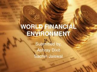 WORLD FINANCIAL ENVIRONMENT