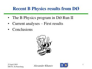 Recent B Physics results from D Ø