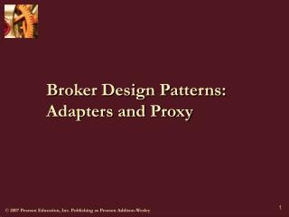 Broker Design Patterns: Adapters and Proxy