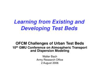 Learning from Existing and Developing Test Beds