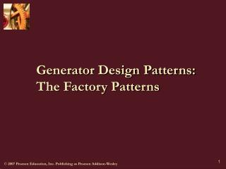 Generator Design Patterns: The Factory Patterns