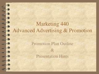 Marketing 440 Advanced Advertising & Promotion