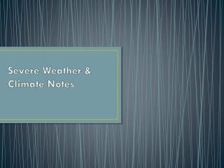 Severe Weather & Climate Notes
