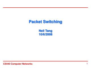 Packet Switching Neil Tang 10/6/2008