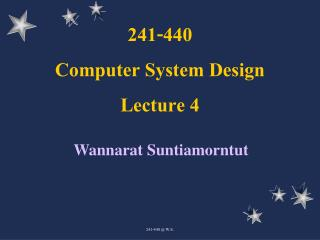 241-440 Computer System Design Lecture 4