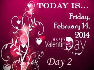 Friday, February 14,  2014