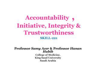 Accountability  ,  Initiative, Integrity & Trustworthiness SKILL-221