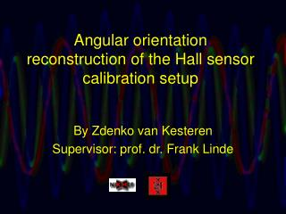 Angular orientation reconstruction of the Hall sensor calibration setup
