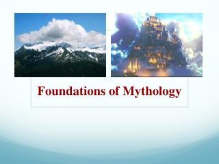 Foundations of Mythology