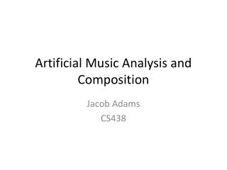 Artificial Music Analysis and Composition