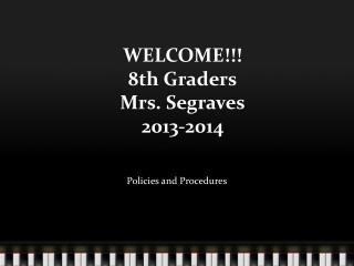 WELCOME!!! 8th Graders Mrs. Segraves 2013-2014