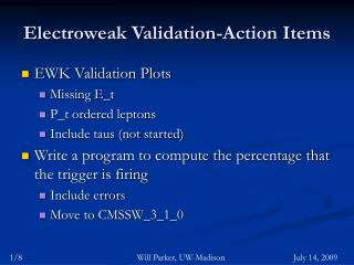 Electroweak Validation-Action Items