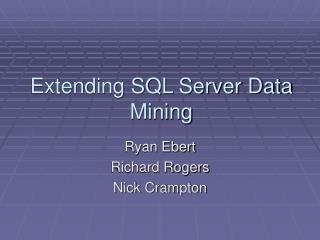 Extending SQL Server Data Mining