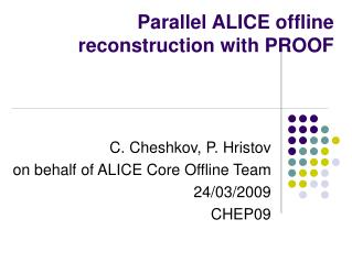 Parallel ALICE offline reconstruction with PROOF