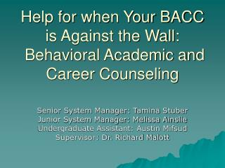 Help for when Your BACC is Against the Wall:  Behavioral Academic and Career Counseling