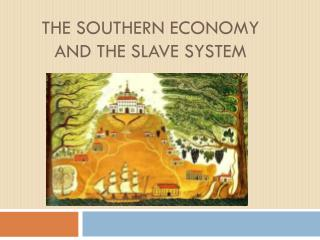 The Southern Economy and the slave system