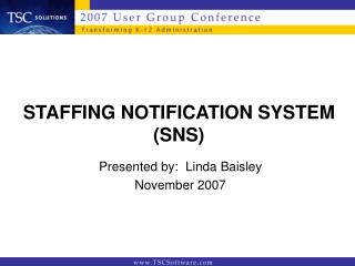 STAFFING NOTIFICATION SYSTEM  (SNS)