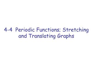 4-4  Periodic Functions; Stretching and Translating Graphs