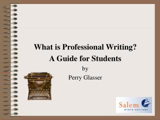 What is Professional WritingA Guide for Students byPerry Glasser