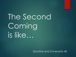 The Second Coming is like�