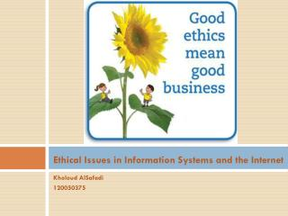 Ethical Issues in Information Systems and the Internet
